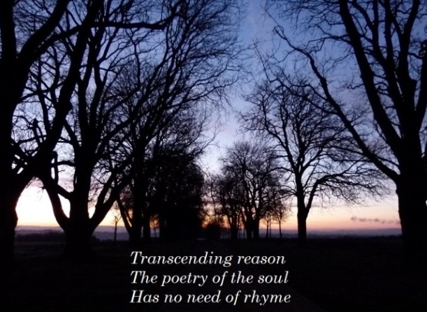 Transcending reason the poetry of the soul has no need of rhyme