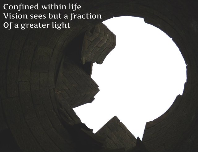 confined-within-life-vision-sees-but-a-fraction-of-a-greater-light