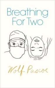 cover of Breathing for Two by Wolf Pascoe