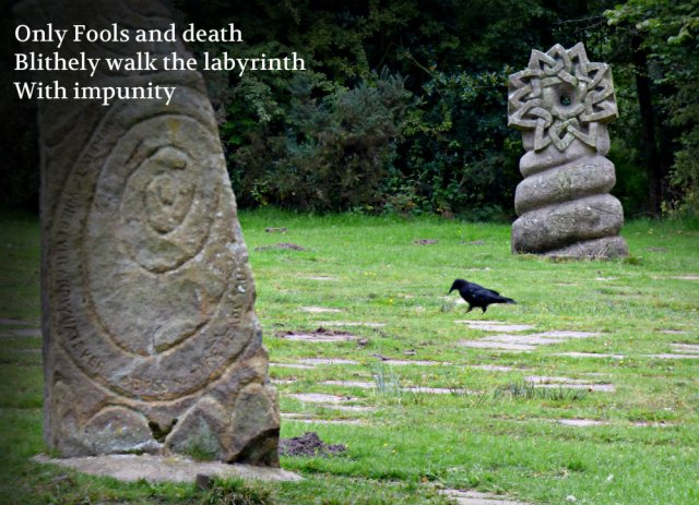 only-fools-and-death-blithely-walk-the-labyrinth-with-impunity